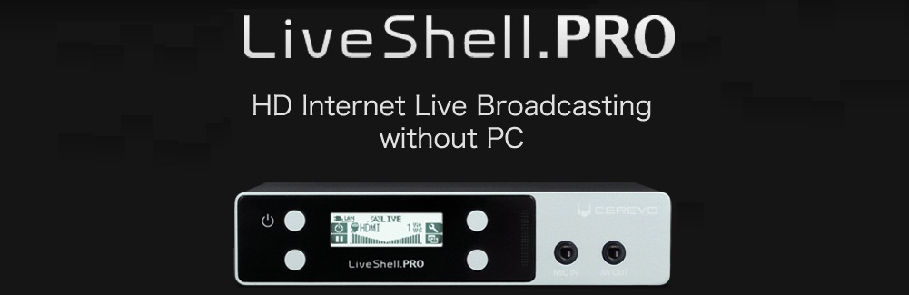 Live Shell Pro Streaming